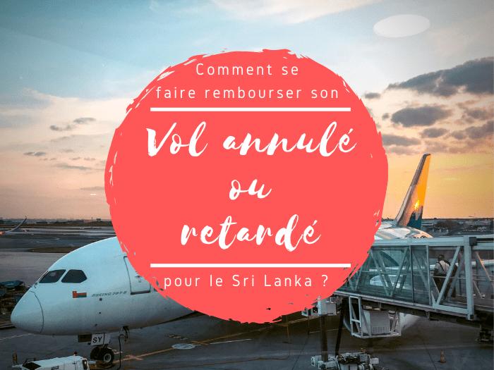 Vol annule ou retarde pour le sri lanka